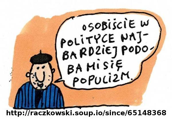 populizm najbardziej podoba mi sie w polityce